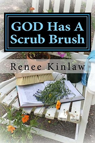 GOD Has A Scrub Brush, Renee Kinlaw